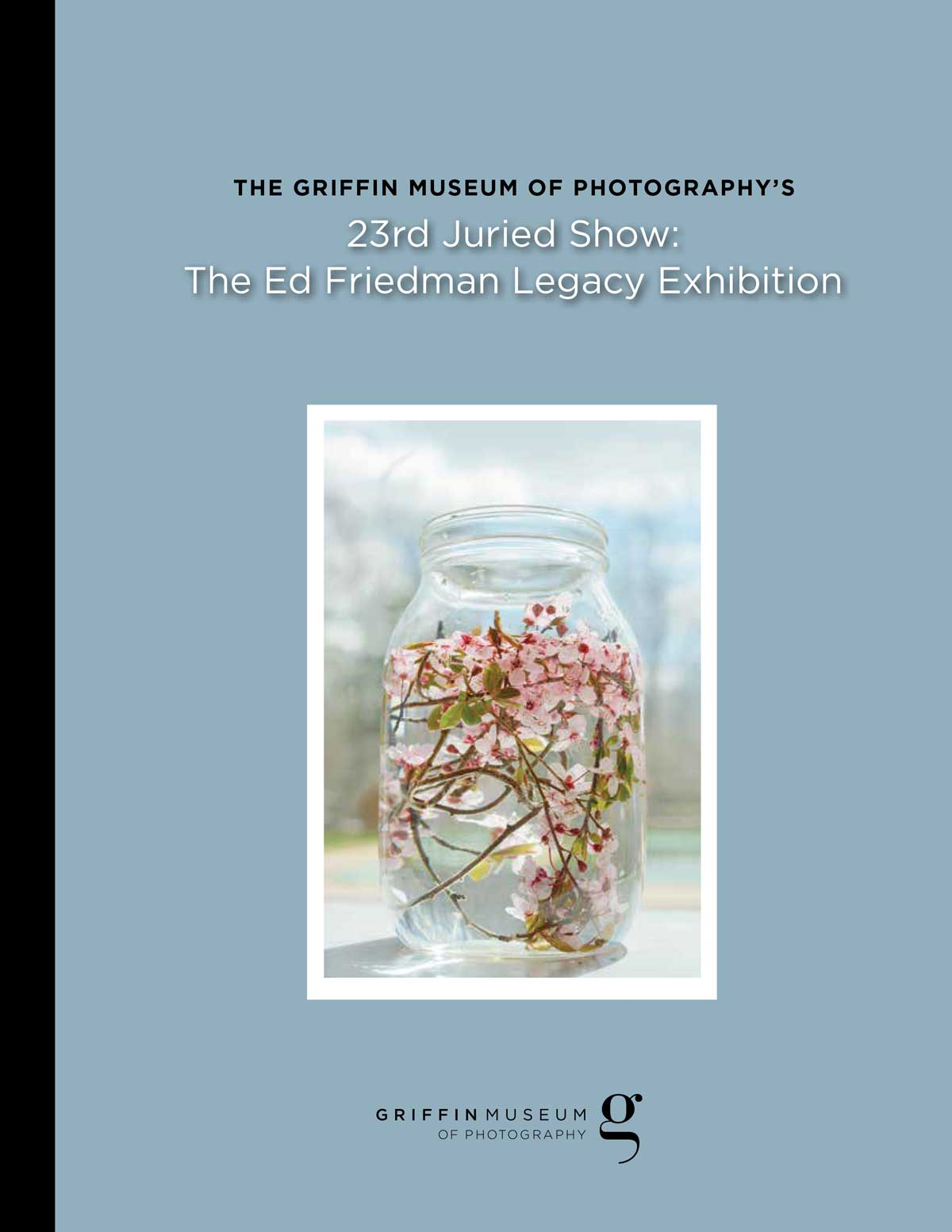 23rd Griffin Museum Juried Exhibition - Ed Friedman Legacy