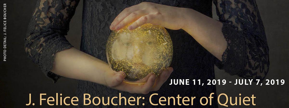June 11, 2019 Center of Quiet, J. Felice Boucher