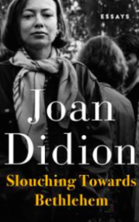 Joan Didion - Slouching Towards Bethlehem